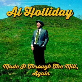 Al Holliday and the East Side Rhythm Band's Album Made It Though The Mill, Again