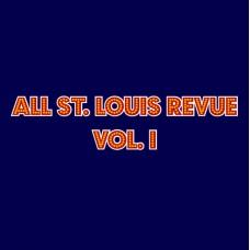 All St. Louis Revue Vol. I